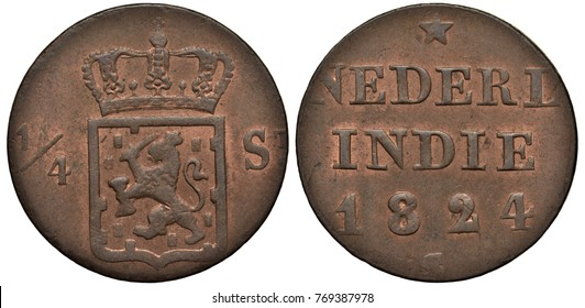 Netherlands East Indies (Indonesia) coin 1/4 quarter stuiver 1824, crowned shield with lion holding sword and arrows divides value, country name and date, colonial time,