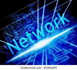 Network Word Meaning Global Communications And Internet
