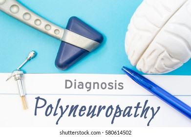 Neurological diagnosis of Polyneuropathy. Neurological hammer, human brain figure, tools for sensitivity testing are next to title of text diagnosis of Polyneuropathy in the workplace of neurologist