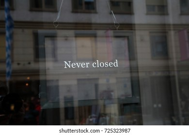 Never closed