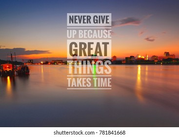 Never Give up because great things takes time quote on landscape photo