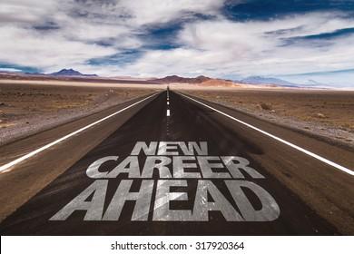 New Career Ahead written on desert road