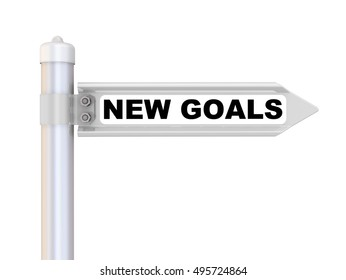 """NEW GOALS. Road sign with inscription """"NEW GOALS"""". Isolated. 3D Illustration"""