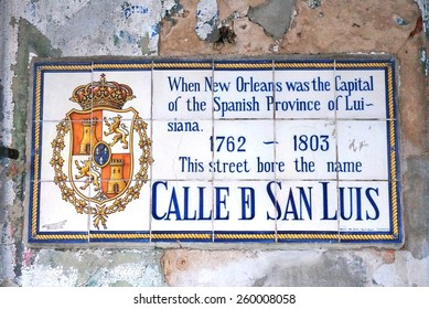 NEW ORLEANS, LA -20 FEBRUARY 2015- Editorial: Street plaques in the French Quarter give the name of the streets when New Orleans was the capital of the Spanish province of Luisiana (1762-1803).