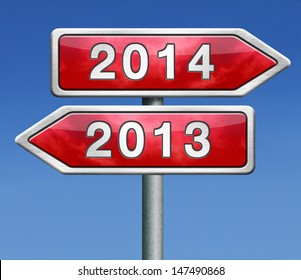 new year 2014 next and previous years the future starting from the end of 2013 road sign arrow