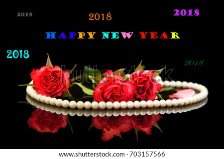new year card happy new 2018 year red roses pearl necklace on black