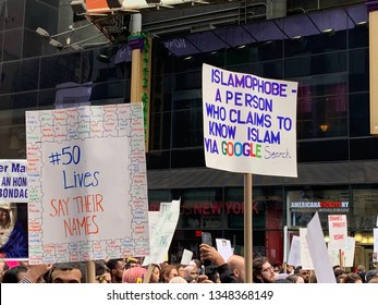 New York. NY - March 24 2019:  In the Times Square area there was a protest against Islamophobia. Many Muslims and protesters went out to shout their voices against terror attacks. Sign Says:
