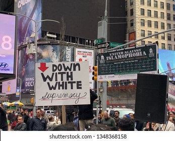 New York. NY - March 24 2019:  In the Times Square area there was a protest against Islamophobia.Muslims and protesters went out to shout their voices against terror attacks. down with white supremacy