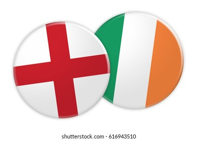 News Concept: England Flag Button On Ireland Flag Button, 3d illustration on white background