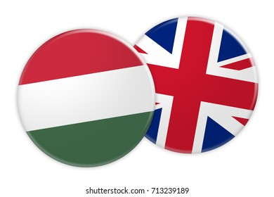 News Concept: Hungary Flag Button On UK Flag Button, 3d illustration on white background