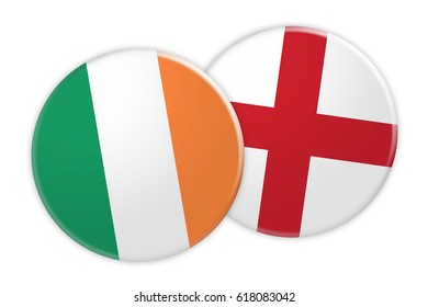 News Concept: Ireland Flag Button On England Flag Button, 3d illustration on white background