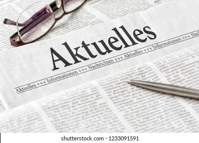 A newspaper with the german headline Aktuelles  (Latest News)