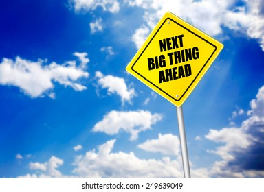 Next big thing ahead message on road sign