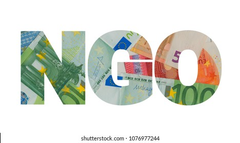 NGO and money. Non-governmental organizations and their budget - funding, fundraising, subsidies, donation.