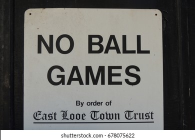 NO BALL GAMES By order of East Looe Town Trust - a sign in Looe in Cornwall