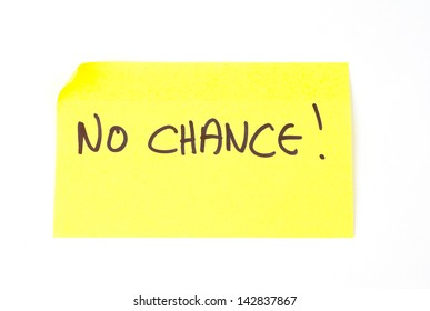 'No Chance!' written on a yellow sticky note