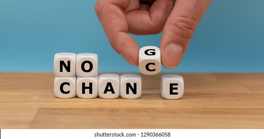"No change, no chance. Hand turns a dice and changes the expression ""no change"" to ""no chance"""