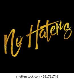 No Haters Gold Faux Foil Metallic Glitter Motivational Quote Black