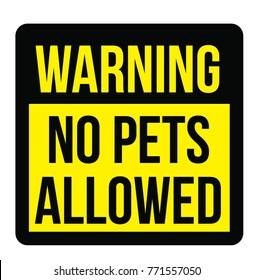 No pets allowed warning plate. Realistic design warning message.