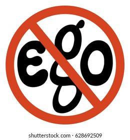 No room for ego; No ego concept