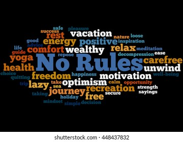 No Rules, word cloud concept on black background.