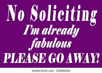 """""""No Soliciting I'm already fabulous PLEASE GO AWAY"""" Sign on purple background."""
