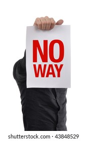 No way message. Man is holding a piece of white paper with NO WAY printed.