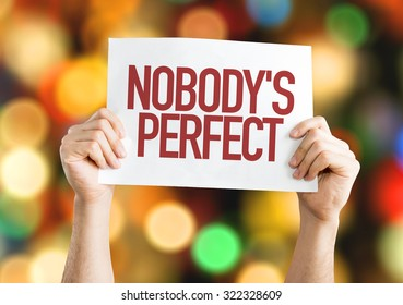 Nobody's Perfect placard with bokeh background