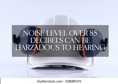 Noise Level Over 85 Decibels Can be Hazardous To Hearing, Safety & Health Concept.