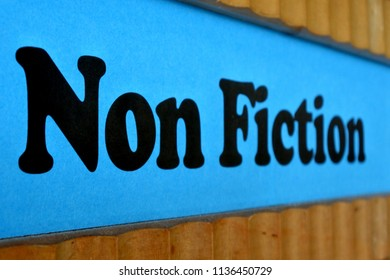 Non Fiction Sign Background. literature comprising works of narrative prose dealing with or offering opinions or conjectures upon facts and reality, including biography, history and the essay.
