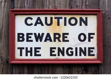 Northumberland. England. 04.18.18.  Warning sign in the good shunting yard at Beamish Open Air Museum in Northumberland, England. Beware of the Engine.