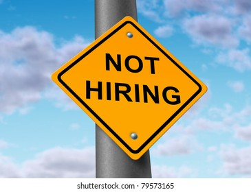 Not hiring traffic sign representing the concept of recession and lack of jobs in the struggling economy due to bad economic conditions in the private sector