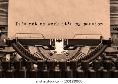 It's not my work it's my passion printed on a sheet of paper on a vintage typewriter. writer, journalist.