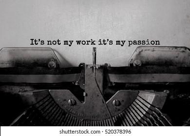Es ist nicht meine Arbeit, es ist meine Leidenschaft geschrieben Worte auf einem Vintage-Schrift-Schriftsteller.