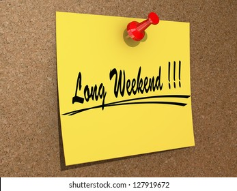 """A note pinned to a cork board with the text """"Long Weekend""""."""