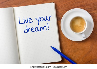 Notebook on a desk - Live your dream