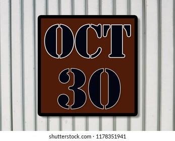 Numbers on October  30th. or thirtieth. Concept:Calendar. date of the year. date and time,Work schedule ,Deadline, Important day, anniversary, holiday, Diary Concept:Calendar.