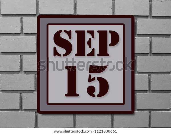 Numbers on September 15th.   or fifteenth. Concept:Calendar. date of the year. date and time,Work schedule ,Deadline, Important day, anniversary, holiday, Diary