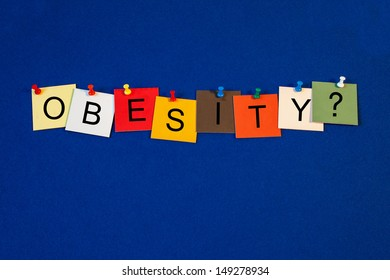 Obesity - sign series for health care, and issues of weight loss, fitness and dieting.
