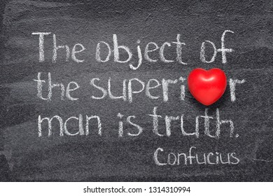 The object of the superior man is truth - ancient Chinese philosopher Confucius concept quote written on chalkboard