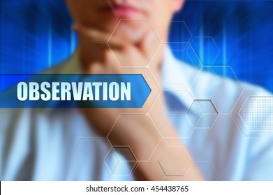 Observation concept image. Person thinking before button with the word 'observation'.