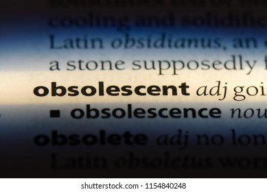 obsolescent word in a dictionary. obsolescent concept.