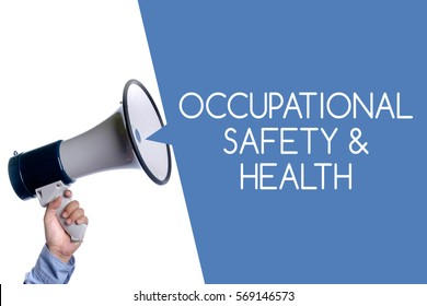 Occupational Safety & Health. Hand with megaphone / loudspeaker. Health and safety at workplace concept.
