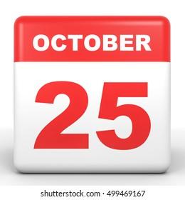 October 25. Calendar on white background. 3D illustration.