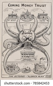 THE OCTOPUS-ALDRICH PLAN, THE COMING MONEY TRUST. 1912 cartoon by Alfred Owen Crozier, who opposed the re-establishment of a national central back, which Senator Nelson Aldrich proposed. In the 1913,