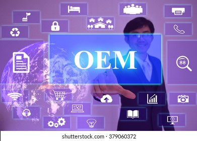 OEM or Original Equipment Manufacturer  concept  presented by  businessman touching on  virtual  screen ,image element furnished by NASA