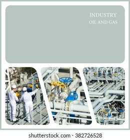 Oil And Gas Industry. oil and gas workers inside refinery industry, pipelines constructions