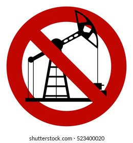Oil rig. Ban oil production. Ecological zone. A red stop Sign. Prohibited. No. Ban.