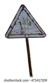 Old decayed rusty road sign isolated on white background