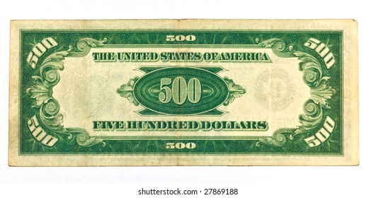 Old Five Hundred Dollar Bill Backside